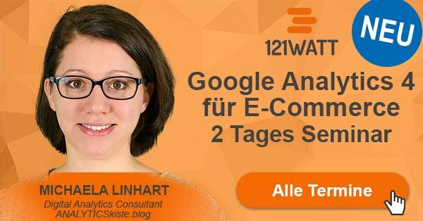Google Analytics 4 Ecommerce Seminar bei 121Watt